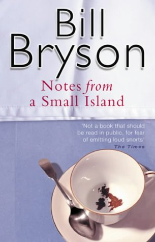 Bill Bryson's  'Notes from a Small Island'