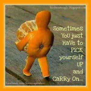 Sometimes you just have to pick yourself up and carry on