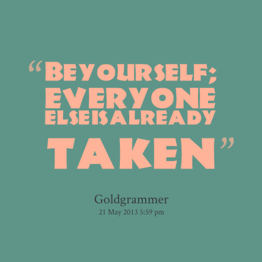 13943-be-yourself-everyone-else-is-already-taken